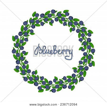 A Wreath Of Blueberries. Ornament Leaves And Berries Of Bilberries On A Branch. Decorative Element F
