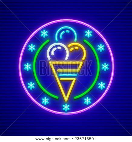 Ice-cream In Waffle Cup. Neon Sign Signboard Of Neon Lamps And Snowflakes. Eps10 Vector Illustration