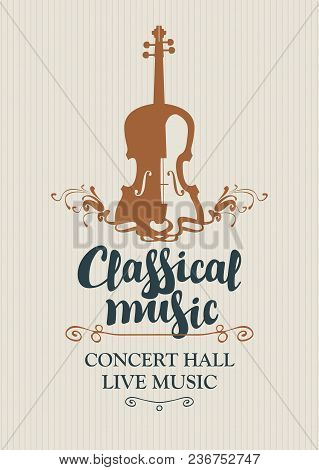 Vector Poster For A Concert Of Classical Music With Calligraphic Inscription And Violin In Retro Sty