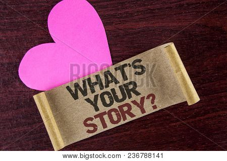 Writing Note Showing  What Is Your Story Question. Business Photo Showcasing Telling Personal Past E
