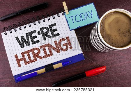 Word Writing Text We Are Hiring Motivational Call. Business Concept For Workforce Wanted New Employe