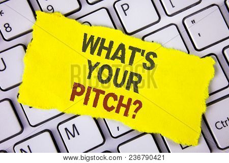 Text Sign Showing What Is Your Pitch Question. Conceptual Photo Present Proposal Introducing Project