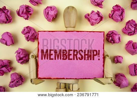 Handwriting Text Membership. Concept Meaning Being Member Part Of A Group Or Team Join Organization