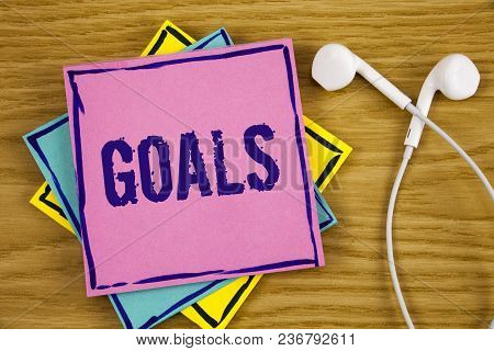 Conceptual Hand Writing Showing Goals. Business Photo Showcasing Desired Achievements Targets What Y
