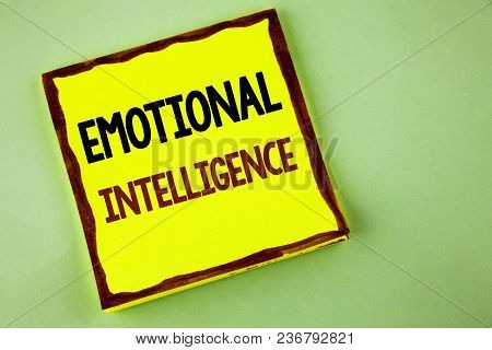 Writing Note Showing  Emotional Intelligence. Business Photo Showcasing Capacity To Control And Be A