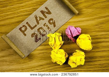 Word Writing Text Plan 2019. Business Concept For Challenging Ideas Goals For New Year Motivation To