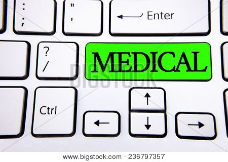 Word Writing Text Medical. Business Concept For Related To Science Of Medicine Treatment For Illness