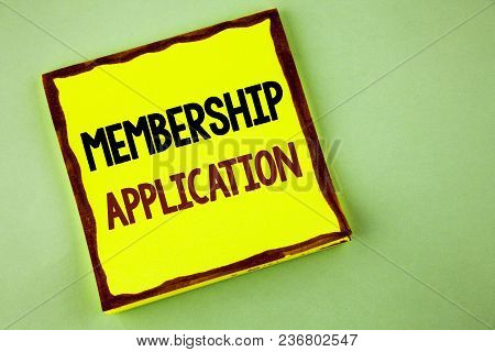 Writing Note Showing  Membership Application. Business Photo Showcasing Registration To Join A Team