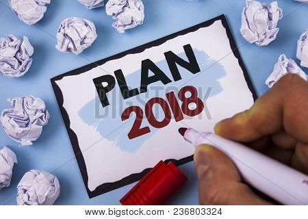 Conceptual Hand Writing Showing Plan 2018. Business Photo Text Challenging Ideas Goals For New Year