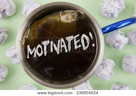 Text Sign Showing Motivated Motivational Call. Conceptual Photo Willing To Do Something Inspired Con