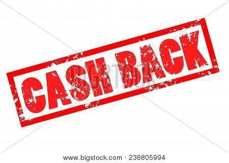Cash Back Grunge Rubber Stamp On White Background. Cash Back Red Stamp Text.