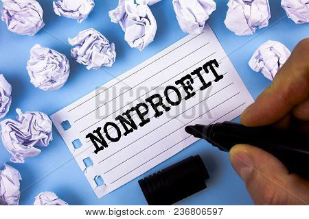 Word Writing Text Nonprofit. Business Concept For Activities That Do Not Generate Revenues To The Ex