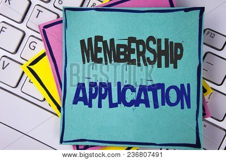 Handwriting Text Writing Membership Application. Concept Meaning Registration To Join A Team Group O