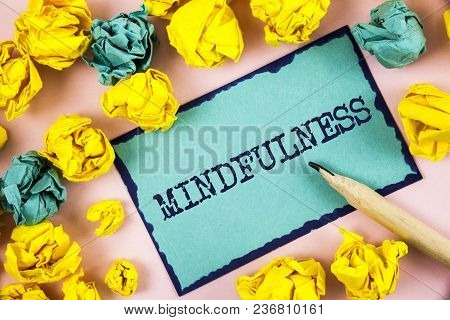 Text Sign Showing Mindfulness. Conceptual Photo Being Conscious Awareness Calm Accept Thoughts And F