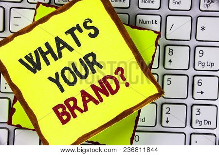 Text Sign Showing What Is Your Brand Question. Conceptual Photo Define Individual Trademark Identify