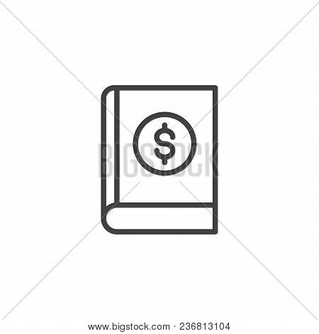 Book With Dollar Outline Icon. Linear Style Sign For Mobile Concept And Web Design. Economy Financia