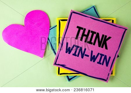 Writing Note Showing  Think Win-win. Business Photo Showcasing Negotiation Strategy For Both Partner