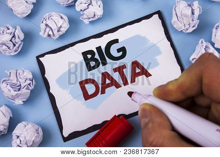 Conceptual Hand Writing Showing Big Data. Business Photo Text Large Amount Of Information That Needs