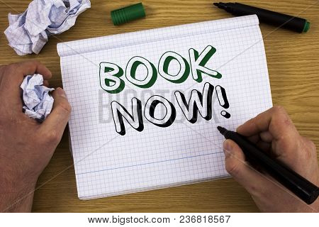 Handwriting Text Book Now Motivational Call. Concept Meaning Make A Reservation In Hotel Flight Acco