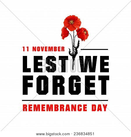 Three Poppy Flowers For Remembrance Day Vector Image. Poster For 11 Of November, Black And Red Lette