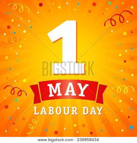 1 May, Labour Day Banner. Lettering 1st May With On Yellow Beams, Labour Day Vector Background. Inte