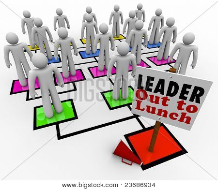 A leader is missing on an organizational chart, with megaphone on the floor beside the sign reading Leader Out to Lunch and the team members looking around without direction poster