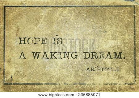 Hope Is A Waking Dream - Ancient Greek Philosopher Aristotle Quote Printed On Grunge Vintage Cardboa