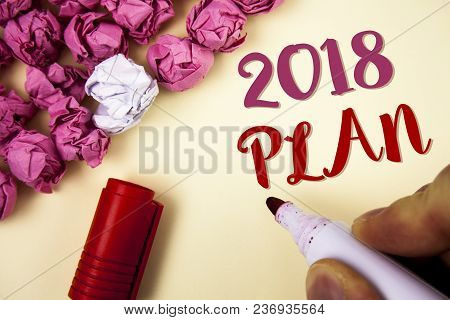 Writing Note Showing  2018 Plan. Business Photo Showcasing Challenging Ideas Goals For New Year Moti