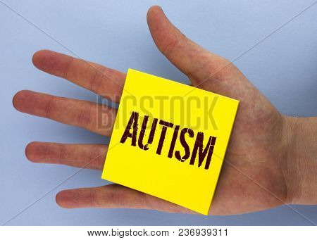 Text Sign Showing Autism. Conceptual Photo Autism Awareness Conducted By Social Committee Around The