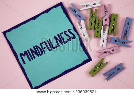Handwriting Text Writing Mindfulness. Concept Meaning Being Conscious Awareness Calm Accept Thoughts