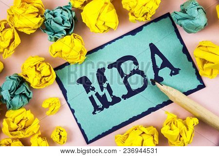 Text Sign Showing Mba. Conceptual Photo Master Of Business Administration Advance Degree After Colle