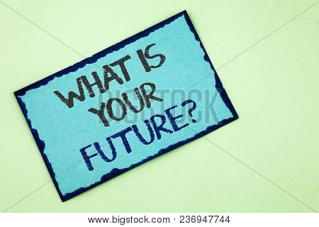Conceptual Hand Writing Showing What Is Your Future Question. Business Photo Text Where Do You See Y
