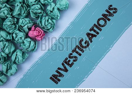 Writing Note Showing  Investigations. Business Photo Showcasing Formal Inquiry Systematic Study Exam