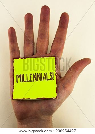 Handwriting Text Writing Millennials Motivational Call. Concept Meaning Generation Y Born From 1980s