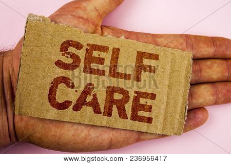 Conceptual Hand Writing Showing Self Care. Business Photo Showcasing Protection You Give To Yourself