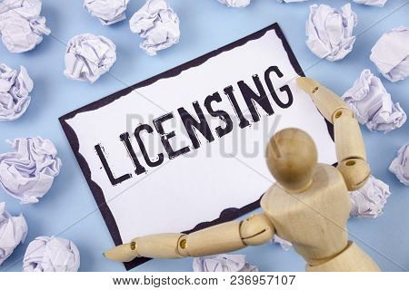Handwriting Text Writing Licensing. Concept Meaning Grant A License Legally Permit The Use Of Someth