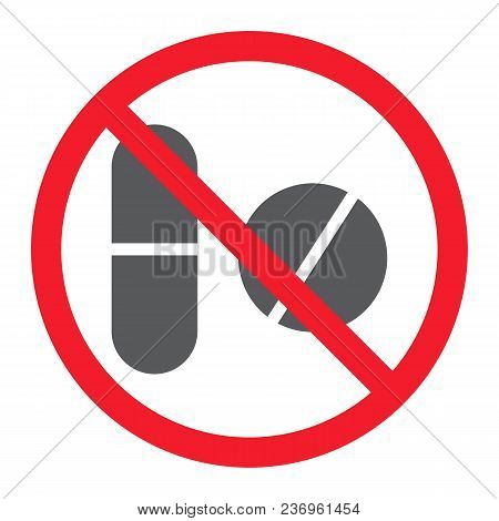 No Pills Glyph Icon, Prohibition And Forbidden, No Drugs Sign Vector Graphics, A Solid Pattern On A