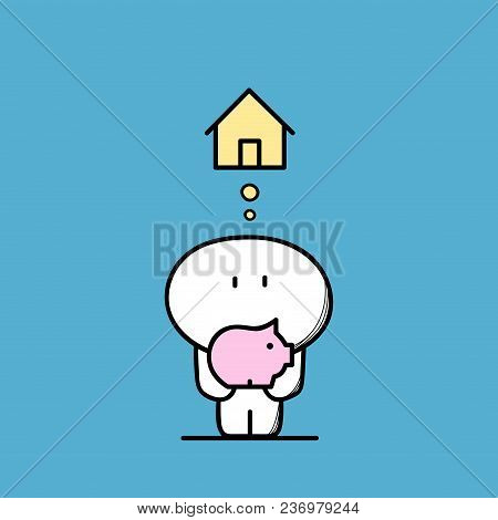 Cute Funny Man With Piggy Bank Or Moneybox In The Hands And House Symbol. Mortgage Loan Or Hypothec,