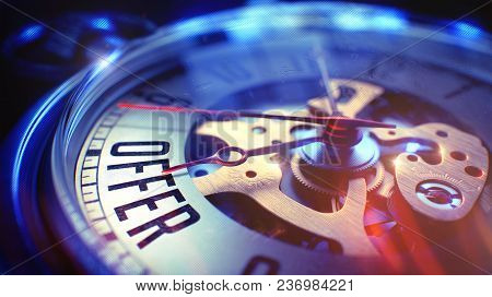 Pocket Watch Face With Offer Text, Close Up View Of Watch Mechanism. Business Concept. Lens Flare Ef
