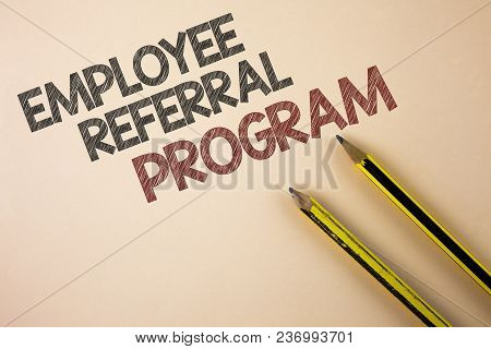 Writing Note Showing  Employee Referral Program. Business Photo Showcasing Strategy Work Encourage E