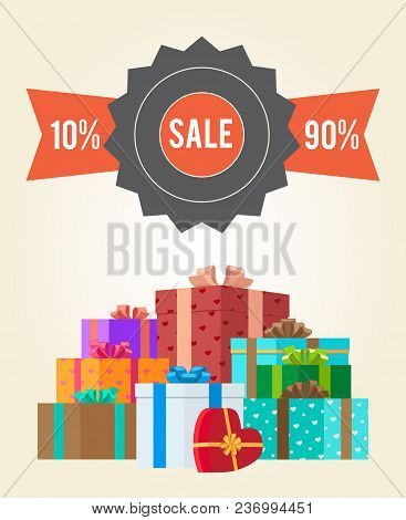 Sale From 10 To 90 Buy Now Promo Label With Piles Of Gift Boxes Vector Illustration Poster With Moun