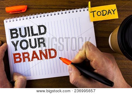 Text Sign Showing Build Your Brand. Conceptual Photo Create Your Own Logo Slogan Model Advertising E