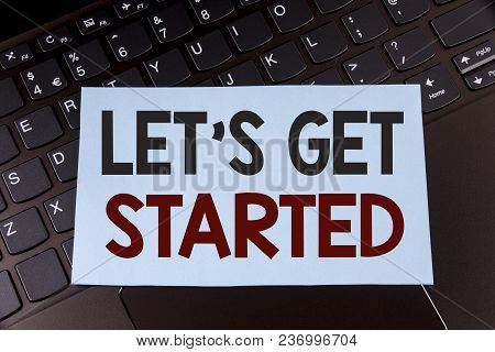 Text Sign Showing Lets Get Started. Conceptual Photo Beginning Time Motivational Quote Inspiration E