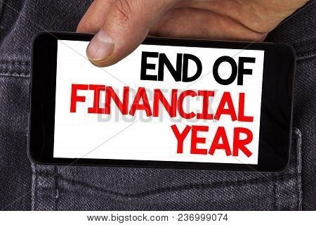 Writing Note Showing  End Of Financial Year. Business Photo Showcasing Taxes Time Accounting June Da