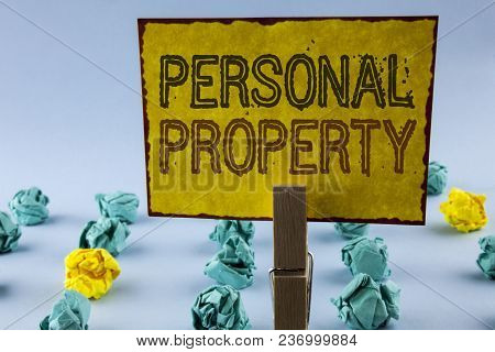 Writing Note Showing  Personal Property. Business Photo Showcasing Belongings Possessions Assets Pri