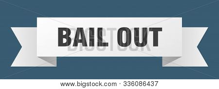 Bail Out Ribbon. Bail Out Isolated Sign. Bail Out Banner