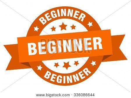 Beginner Ribbon. Beginner Round Orange Sign. Beginner