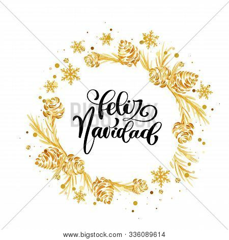 Spanish Calligraphic Text Feliz Navidad. Christmas Bright Background With Golden Xmas Decorations. M