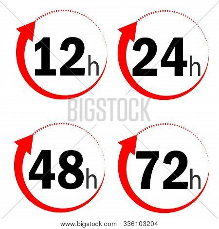 12, 24, 48 And 72 Hours Clock Arrow Icon On White Background. Flat Style. Delivery Service Time Icon