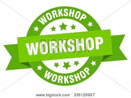 Workshop Ribbon. Workshop Round Green Sign. Workshop